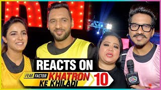 Jasmin Bhasin, Punit Pathak, Bharti Singh & Harsh On Khatron Ke Khiladi 10 Contestants | EXCLUSIVE