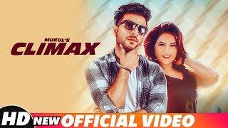 Climax (Full Video) | Mukul | Isha Gupta | G Skillz | Dalam | Latest Punjabi Song 2018