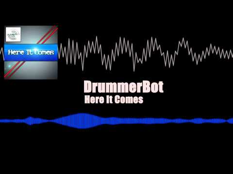 Here It Comes - DrummerBot [Dubstep]