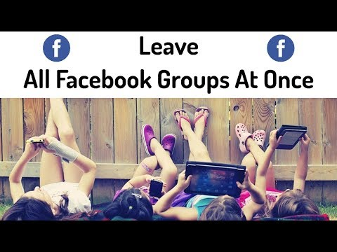 Leave All Facebook Groups At Once 2018
