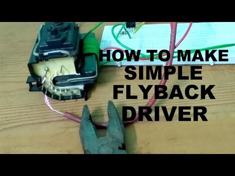 How to Make Simple Flyback Driver