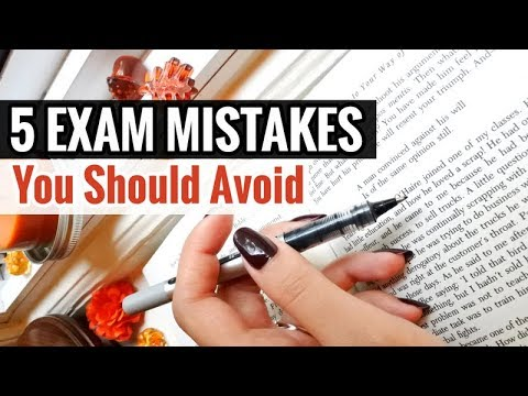 5 Exam Mistakes All Students Should Avoid