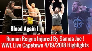 Roman Reigns Injured By Samoa Joe ! WWE Live Capetown 4/19/2018 Highlghts WWE Live Event 19 April