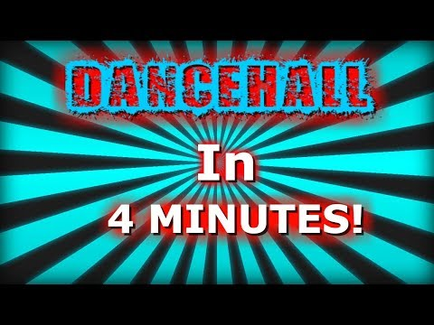 DANCEHALL IN 4 MINUTES!!!