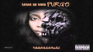 Sasha Go Hard - Purge