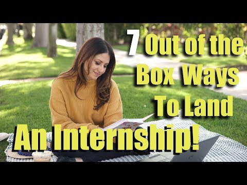 7 Out-of-the-Box Ways to Land an Internship! | The Intern Queen