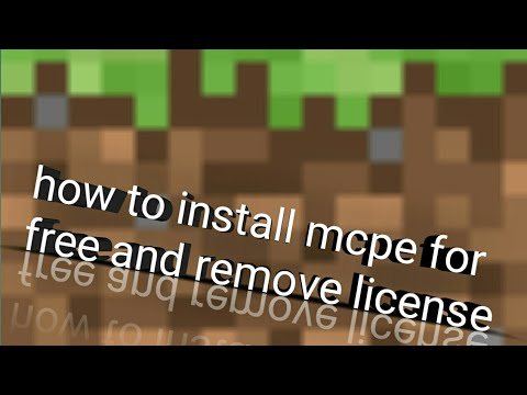 how to install minecraft pe for free and remove license (working in 2018)!! hurry up before patch