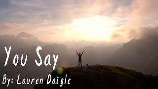 Lauren Daigle  You Say Lyric Video