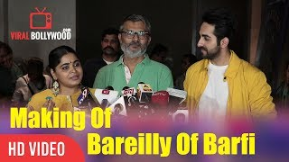 Making Of Bareilly Ki Barfi | Ashwiny Iyer Tiwari, Nitesh Tiwari