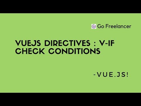VueJs directives | v-if check Conditions