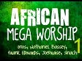 African Mega Worship Volume 1 2016 Gospel Inspirationtv