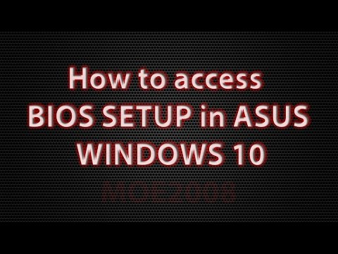 How to access BIOS SETUP ASUS, WINDOWS 10