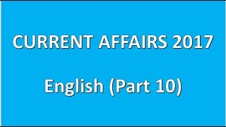 current affairs 2017 (English) part  10 || IBPS,UPSC,CLAT,RRB,SSC,GROUPS