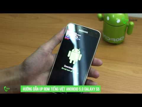Hướng Dẫn UP Rom Tiếng Viết Android 5.0 Cho Galaxy S5 SM-G900F