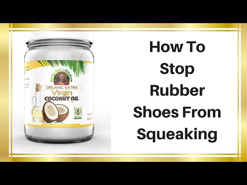 How To Make Rubber Shoes Stop Squeaking