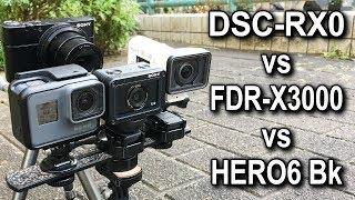 DSC-RX0 vs FDR-X3000 vs HERO6 Black