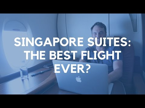 Singapore Suites Class: The Best Flight Ever?
