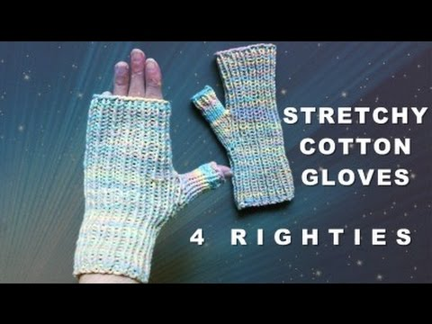 EASY, FAST, STRETCHY & Healing Cotton Fingerless Gloves (4 Righties)