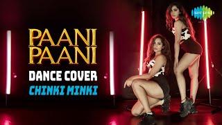 Paani Paani   Dance Cover   Chinki Minki   Badshah   Jacqueline Fernandez   Aastha Gill