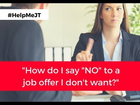 How to Turn Down a Job Offer You Don't Want | #HelpMeJT | J.T. O'Donnell