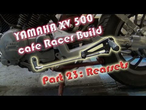 Yamaha Virago XV 500 Cafe Racer Build, Part 23 - Rearsets
