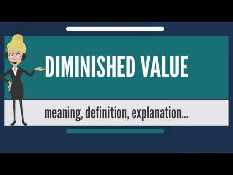 What is DIMINISHED VALUE? What does DIMINISHED VALUE mean? DIMINISHED VALUE meaning & explanation