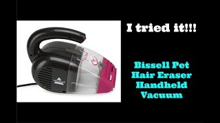 I tried it!!!| Bissell Pet Hair Eraser Handheld Vacuum
