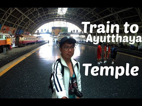 Train to Ayutthaya Temple (Watch in HD)