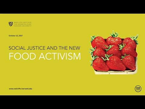 Social Justice and the New Food Activism | Julie Guthman || Radcliffe Institute