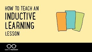 How to Teach an Inductive Learning Lesson