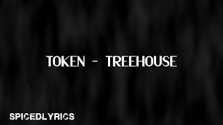Token - Treehouse (Lyrics)