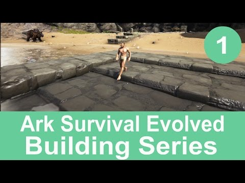 ARK Survival Evolved Building Part 1 - Foundation Stairs