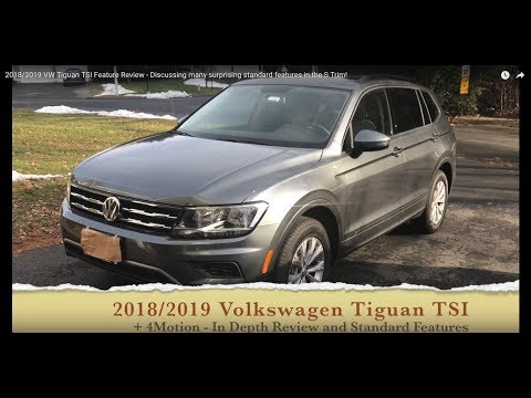 2018/2019 VW Tiguan TSI S Trim Feature Review - Discussing the many surprising standard features!
