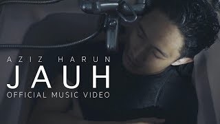 Aziz Harun - Jauh (Official Music Video)