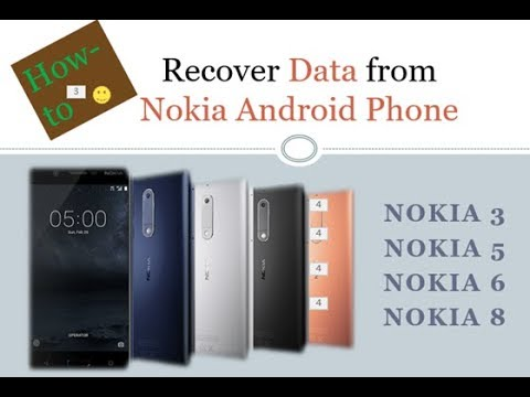How to Recover Data on Nokia 3/5/6/8 with Android OS