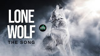 LONE WOLF (The Song) Official Music Video