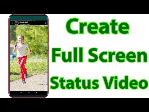 How To Make/Create Full Screen Whatsapp Status Video & Upload It On Your Android Mobile-2019