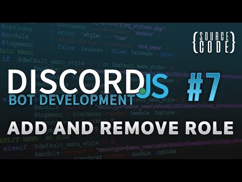 Discord.js Bot Development - Add and Remove Role - Episode 7