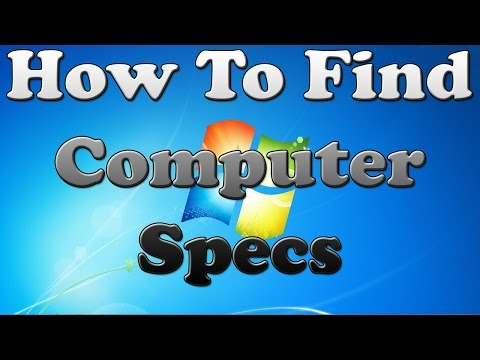 How To Find Computer Specs Windows 7 - How To Find your CPU, RAM, Video Card and other System Info