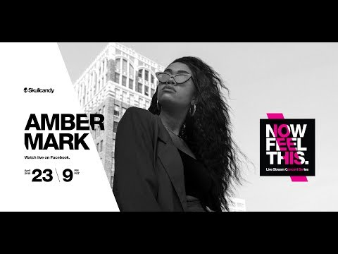 Amber Mark | Now Feel This – Skullcandy