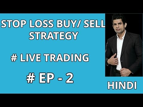 STOP LOSS BUY/ SELL STRATEGY EP # 2