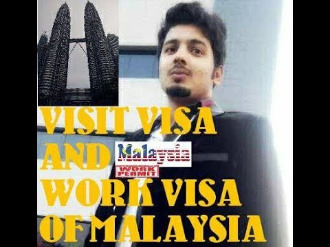 VISIT VISA & WORK PERMIT OF MALAYSIA