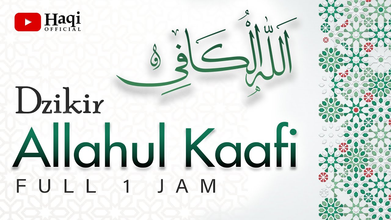 Dzikir Allahul Kaafi - Allahul Kafi Full 1 Jam   Haqi Official