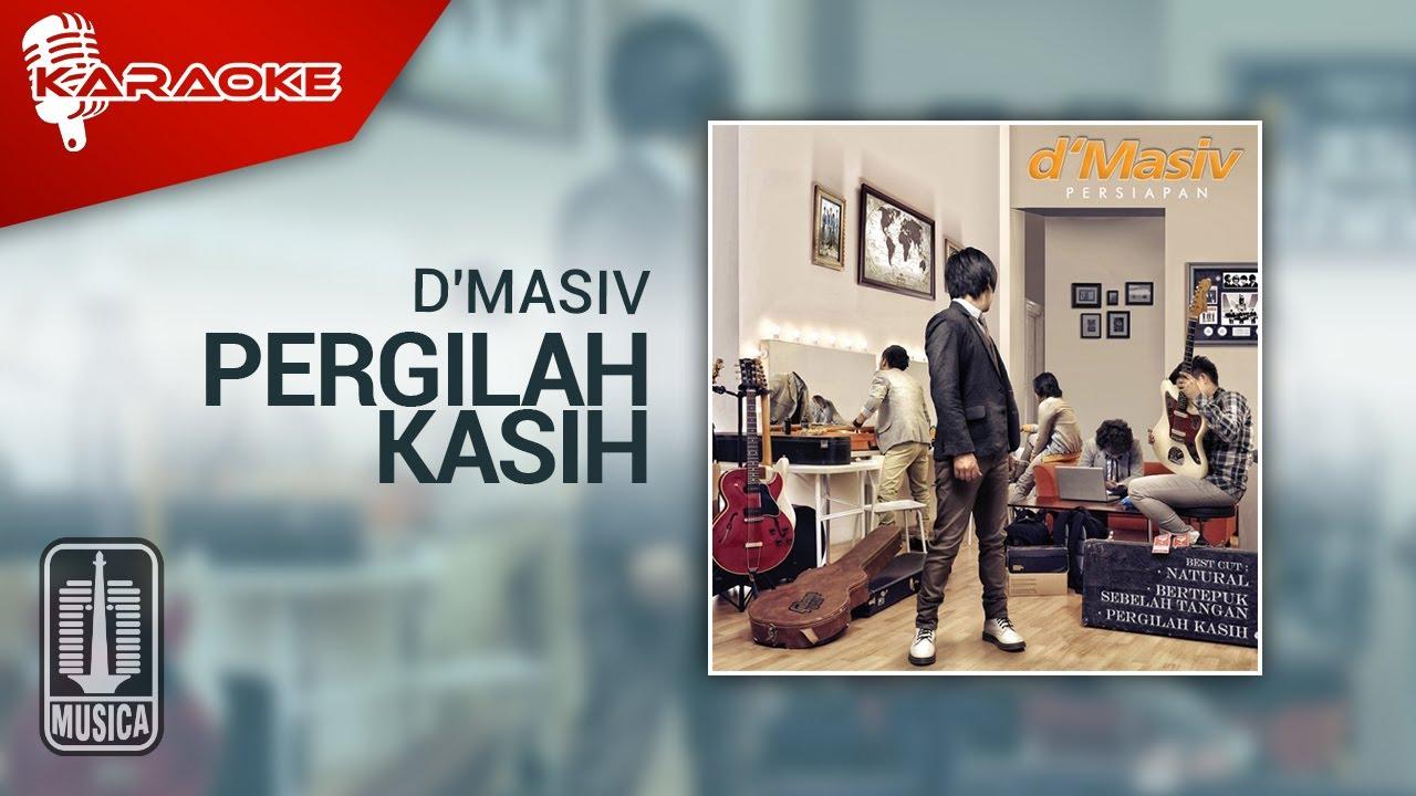 Download D'MASIV - Pergilah Kasih (Official Karaoke Video) MP3 Gratis