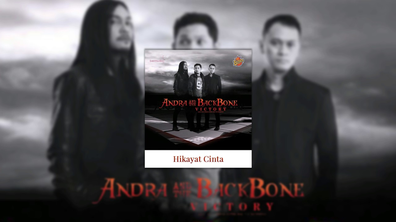 Andra And The Backbone - Hikayat Cinta
