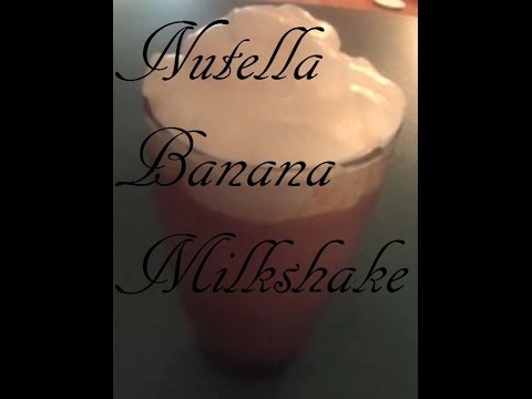 Nutella Banana Milkshake