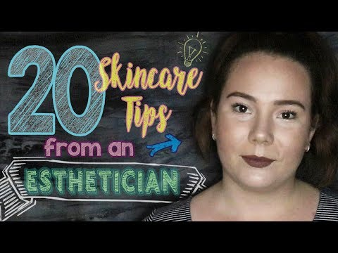 How to have good skin | 20 Skincare Tips From an Esthetician