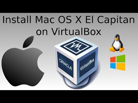 Install Mac OS X El Capitan on Virtual Box Regardless of the Host Operating System