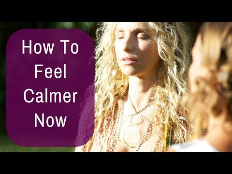 How To Feel Calmer Now | How To Stay Calm | How To Calm Down