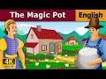 The Magic Pot in English  | English Story | Bedtime Stories | English Fairy Tales